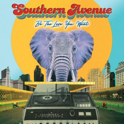 VINYLO.SK   Southern Avenue ♫ Be The Love You Want [LP] Vinyl 4050538684025