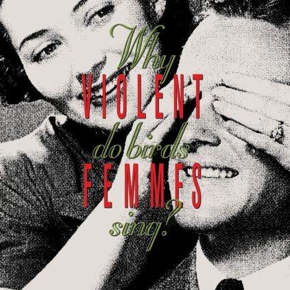 VINYLO.SK   Violent Femmes ♫ Why Do Birds Sing? [LP] Vinyl 0888072269187