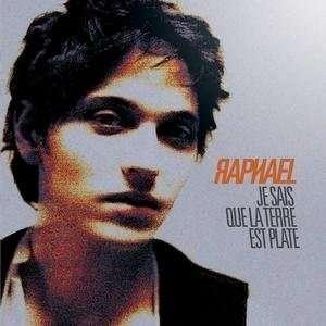 Raphaël ♫ Je Sais Que La Terra Est Plate [CD]