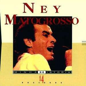 NEY MATOGROSSO ♫ MINHA HISTORIA [CD]