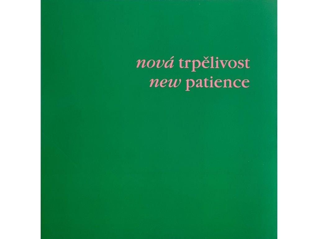 Nová trpělivost / New patience