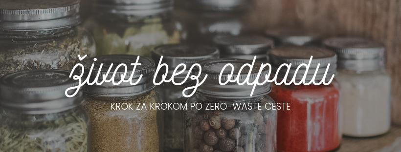 Máme pre vás tipy pre život bez odpadu