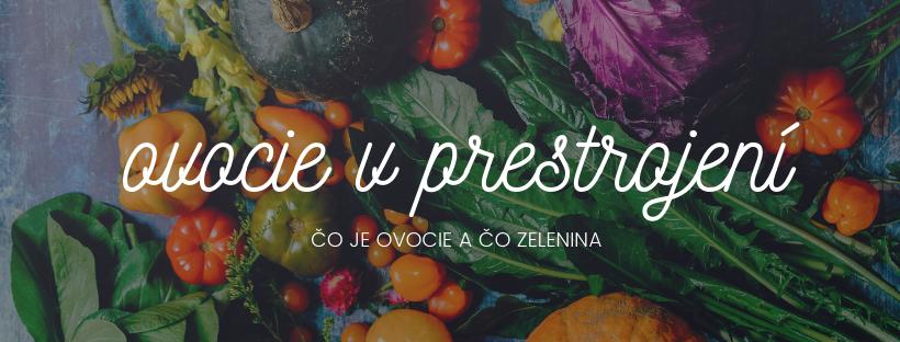 Ovocie či zelenina? Overte si, ako dobre poznáte plody zo zelovocu