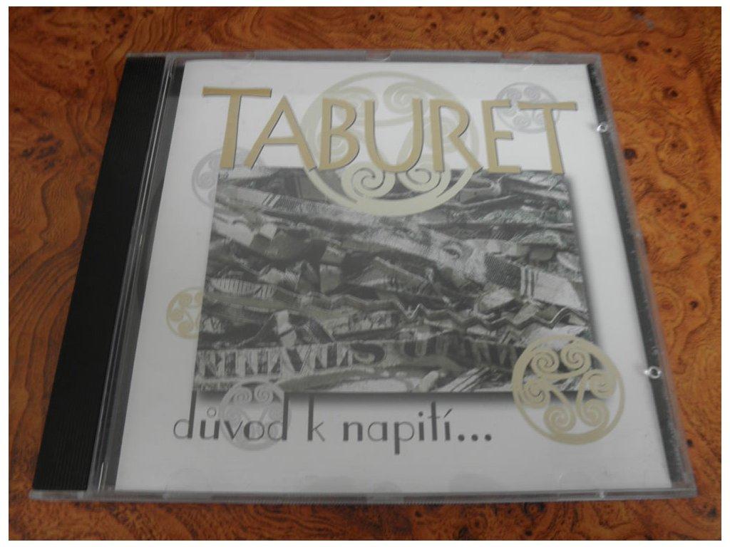 TABURET/Důvod k napití
