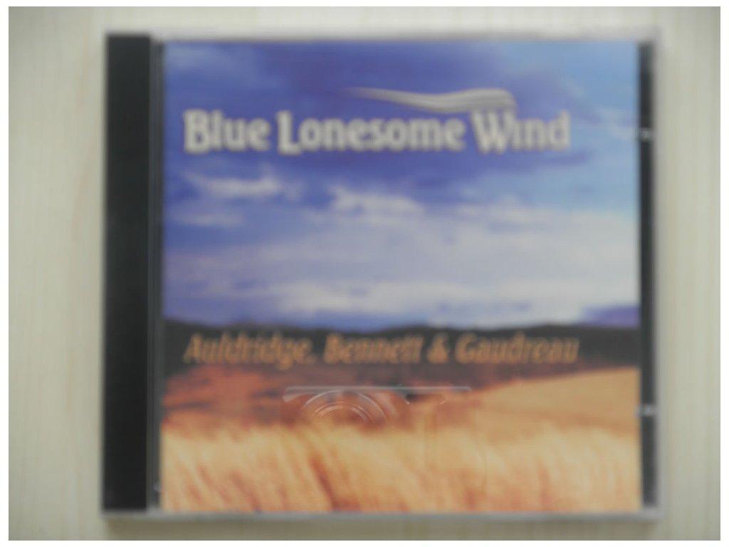 AULDRIDGE, BENNET, GAUDREAU-Blue Lonesome Wind