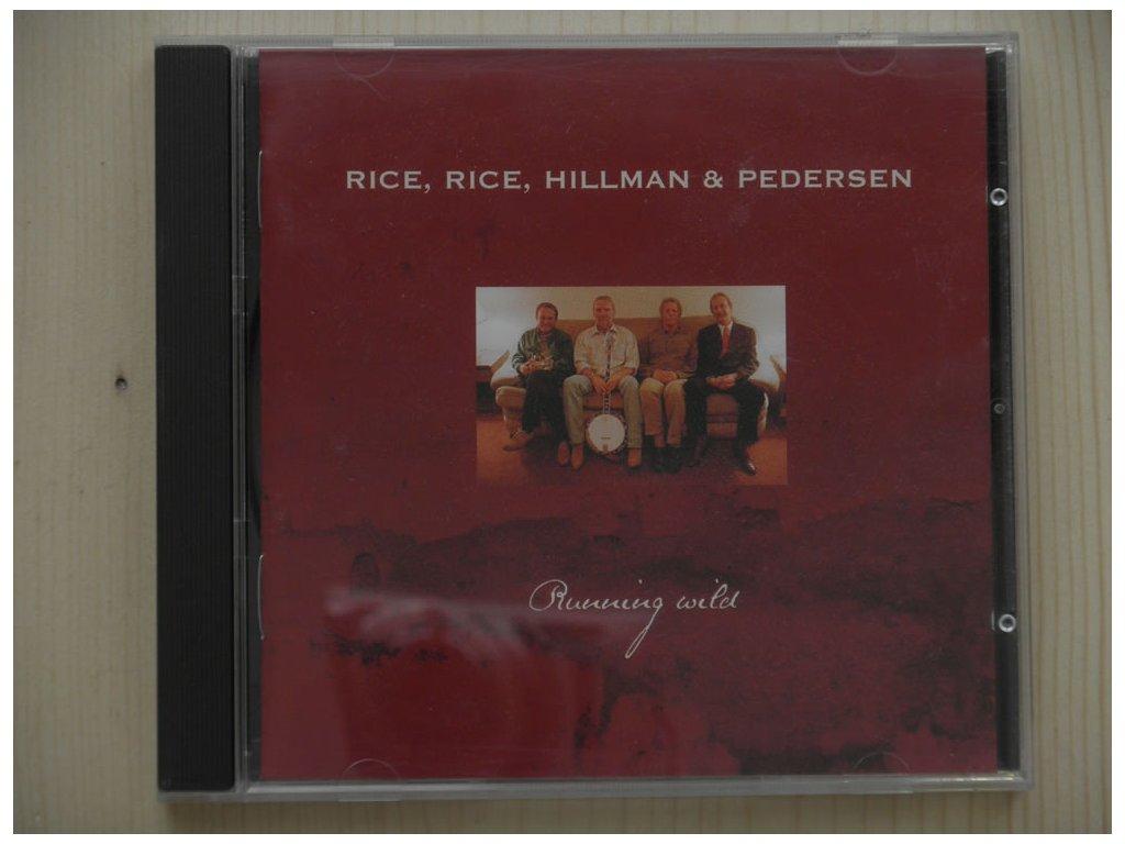 RICE, RICE, HILLMAN§PEDERSEN-RUNNING WILD