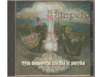CD Patrola  Šlapeto - MÝM DOMOVEM ZTICHLÁ JE PUTYKA