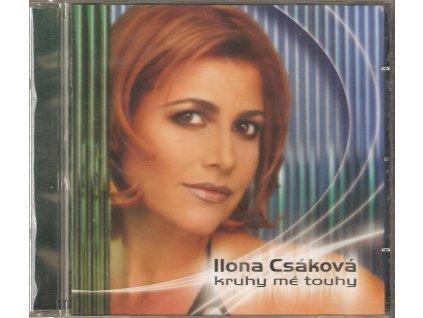 CD Ilona Csáková - Kruhy mé touhy