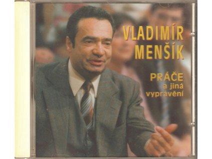 CD VLADIMÍR MENŠÍK - PRÁČE a jiná vyprávění