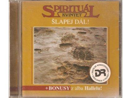 CD SPIRITUÁL KVINTET - ŠLAPEJ DÁL!  + BONUSY z alba HALLELU!