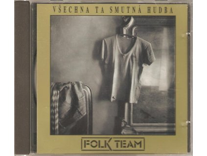 CD FOLK TEAM - VŠECHNA TA SMUTNÁ HUDBA