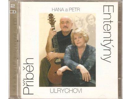 2CD HANA a PETR ULRYCHOVI - ENTENTÝNY a PŘÍBĚH