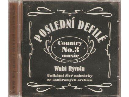 CD WABI RYVOLA - POSLEDNÍ DEFILÉ unikátní živé nahrávky ze soukromých archívů