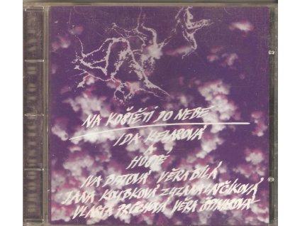 CD IDA KELAROVÁ A HOSTÉ - NA KOŠTĚTI DO NEBE (BITTOVÁ, BÍLÁ, KOUBKOVÁ, LAPČÍKOVÁ, PRŮCHOVÁ)