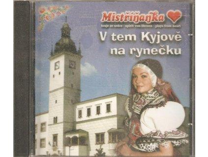 CD Mistříňanka - V tem Kyjově na rynečku
