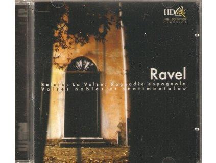 CD Ravel - Boléro, La Valse, Rapsodie espagnole. Valses nobles et sentimentales