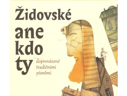 CD Židovské anekdoty doprovázené tradičními písněmi - čte Michal Pavlata, zpívá Věra Nerušilová