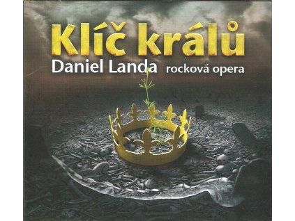 CD Daniel Landa - Klíč králů - rocková opera