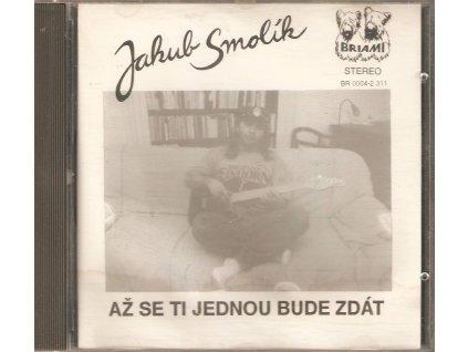 CD Jakub Smolík - AŽ SE TI JEDNOU BUDE ZDÁT