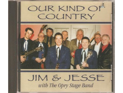 CD Jim & Jesse With The Opry Stage Band - Our Kind Of Country