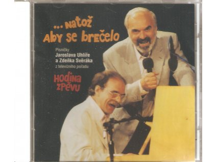CD SVĚRÁK & UHLÍŘ - Nemít srdce vadí