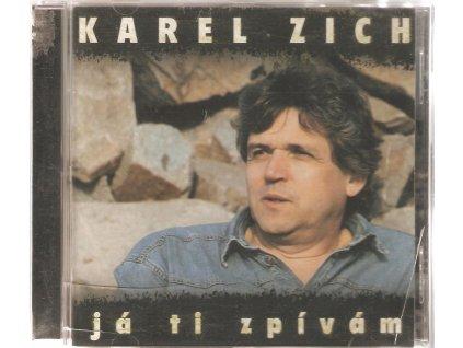 CD KAREL ZICH - JÁ TI ZPÍVÁM