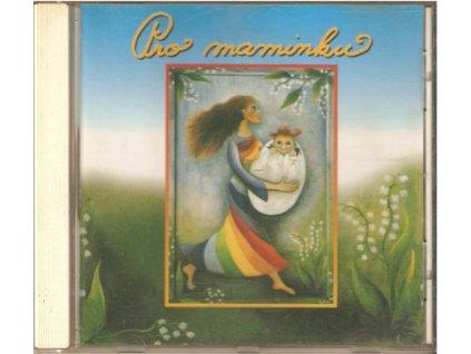 CD Pro maminku -  zpívají známé skupiny, zpěváci, zpěvačky (2001)