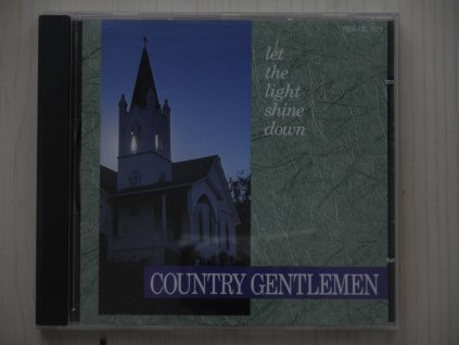 COUNTRY GENTLEMEN-LET THE LIGHT SHINE DOWN