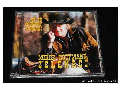 CD Mirek Hoffmann - Zelenáči,  Ať tě Country Pohladí