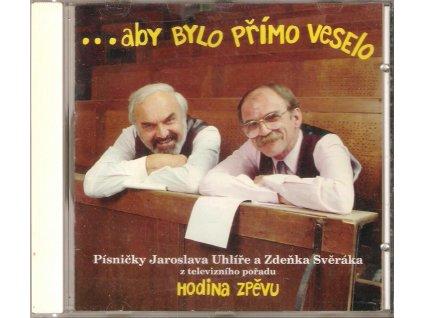 CD Z.Svěrák & J.Uhlíř   Hodina zpěvu - ...aby bylo přímo veselo...