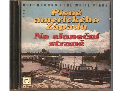 CD Greenhorns + The White Stars - Písně amerického Západu + Na sluneční straně