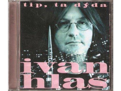 CD Ivan Hlas - tip, ta dýda