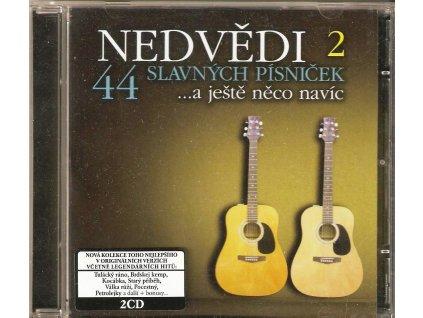 2CD NEDVĚDI 2 - 44 slavných písniček...a ještě něco navíc
