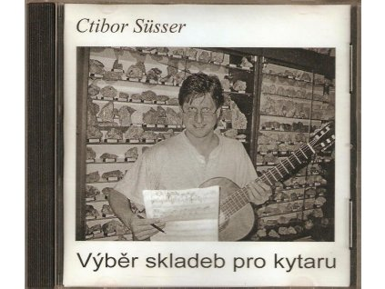 CD Ctibor Süsser - Výběr skladeb pro kytaru