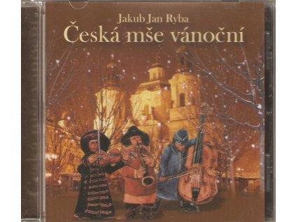 CD Jan Jakub Ryba - Česká mše vánoční