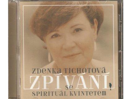 CD Zdenka Tichotová - Zpívání se Spirituál Kvintetem