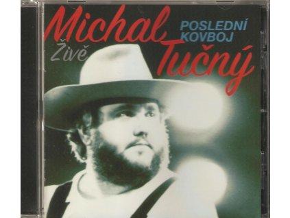 CD Michal Tučný - Poslední kovboj. Živě