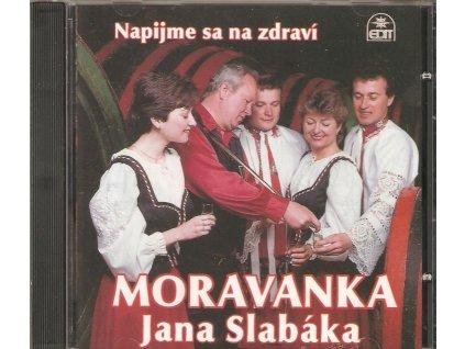CD Moravanka Jana Slabáka - Napijme sa na zdraví