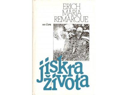 Kniha: Erich Maria Remarque - Jiskra života