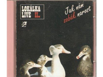 CD LOKÁLKA LIVE II - Jak nám zobák narost
