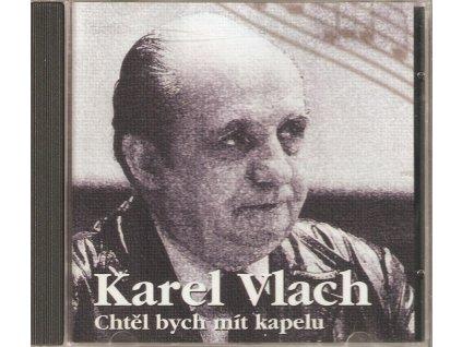 CD Karel Vlach - Chtěl bych mít kapelu