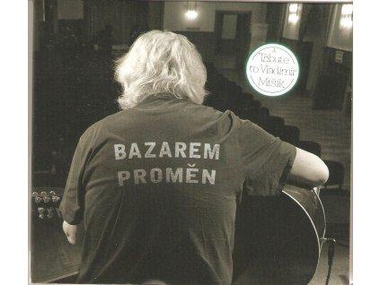 CD A Tribute to Vladimír Mišík - BAZAREM PROMĚN