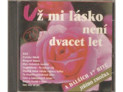CD Jiří Zmožek - Už mi lásko není dvacet let...a dalších 17 hitů Jiřího Zmožka