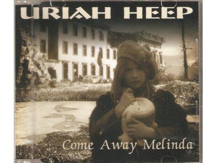 CD URIAH HEEP - Come Away Melinda