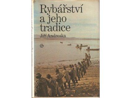 RYBÁŘSTVÍ A JEHO TRADICE - Jiří Andruška