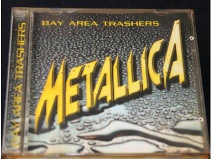 CD Metallica - Bay Area Trashers