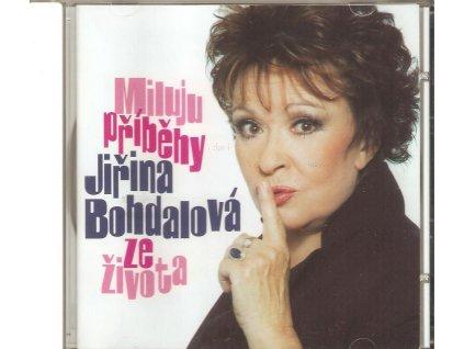 CD JIŘINA BOHDALOVÁ - MILUJU PŘÍBĚHY ZE ŽIVOTA