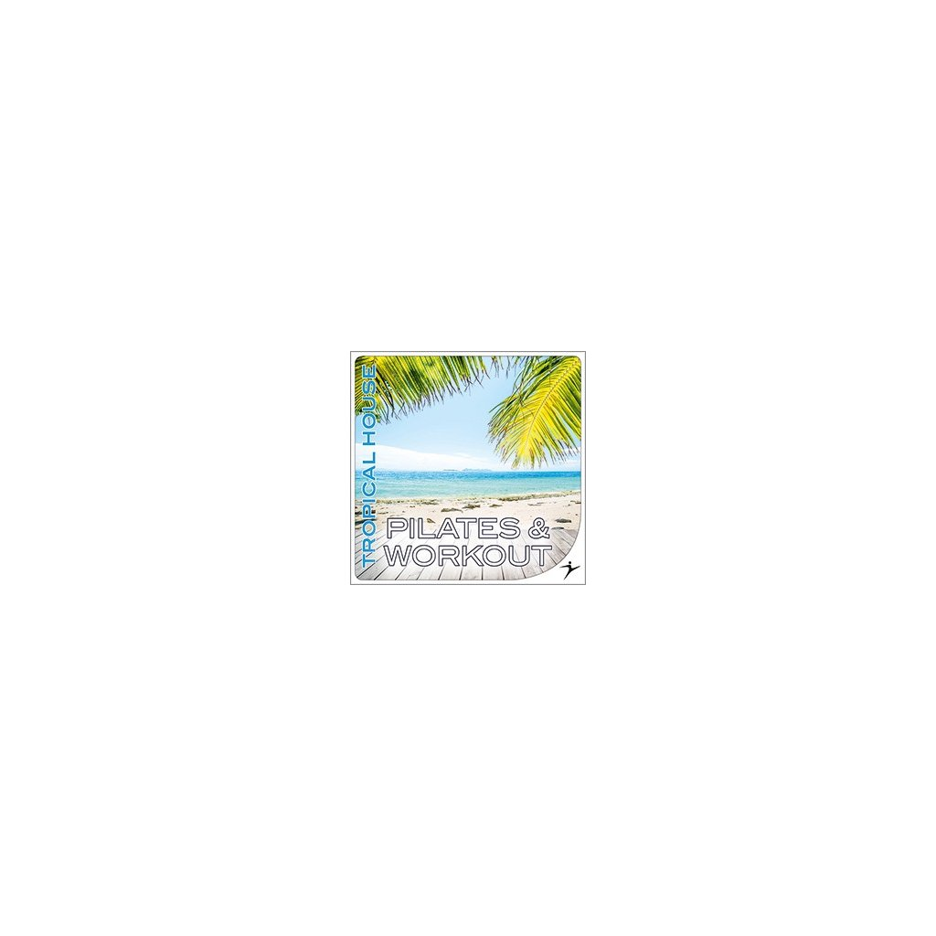 PILATES & WORKOUT – TROPICAL HOUSE (double CD)_01