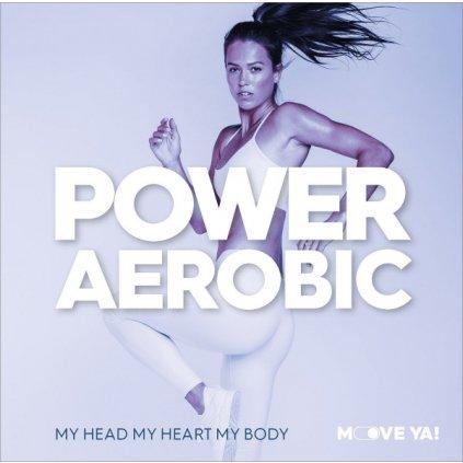 power aerobic my head my heart my body