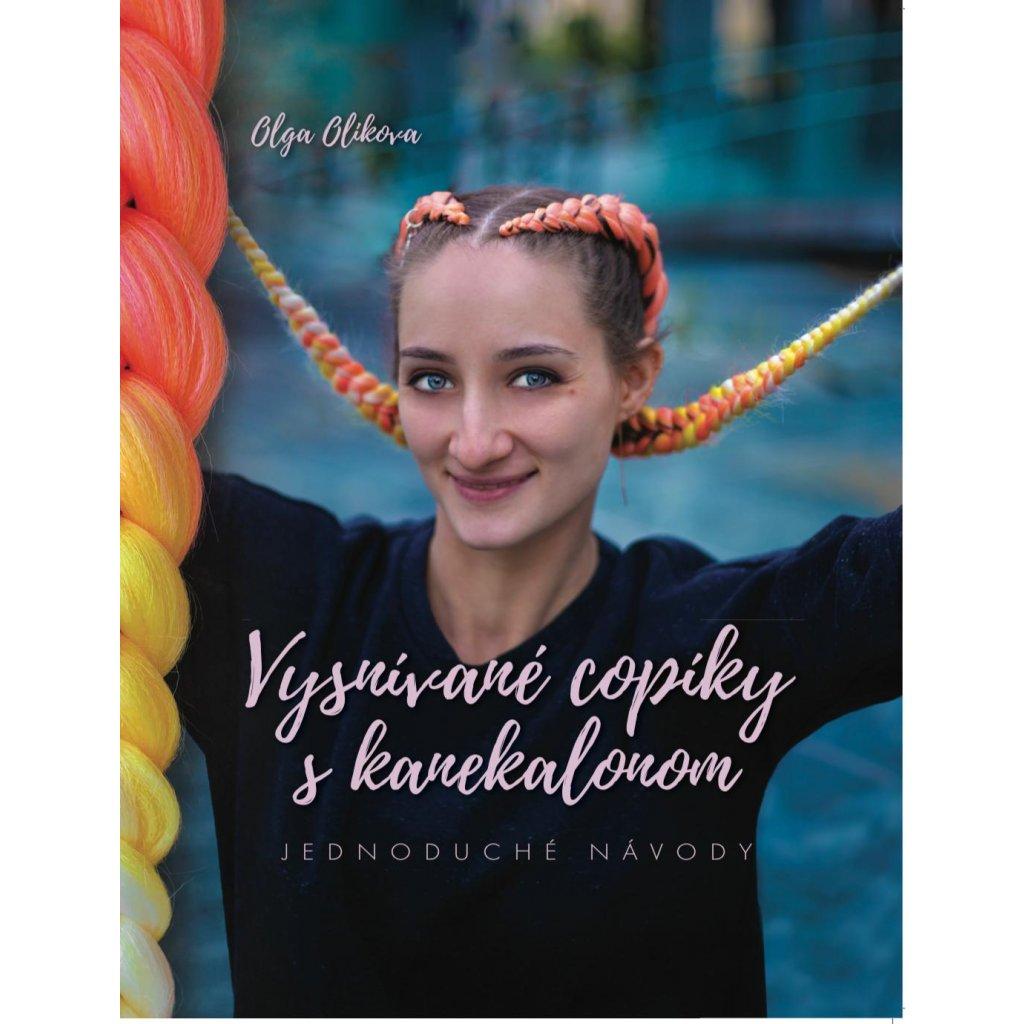 Olga Olikova - Vysnívané copíky s kanekalonom
